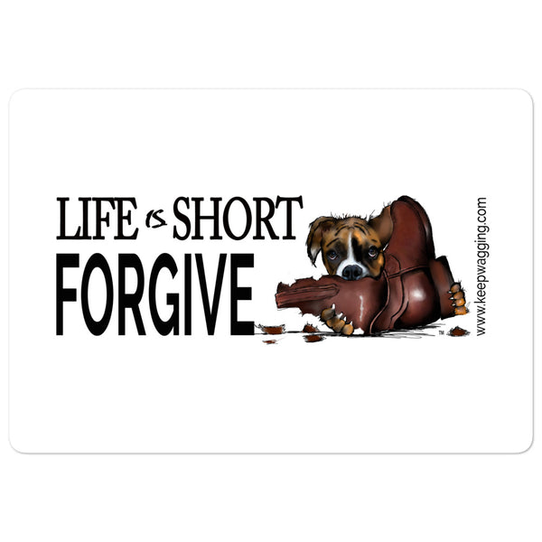 Life is short...forgive!