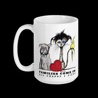 Families Come In All Shapes  and Sizes Mug