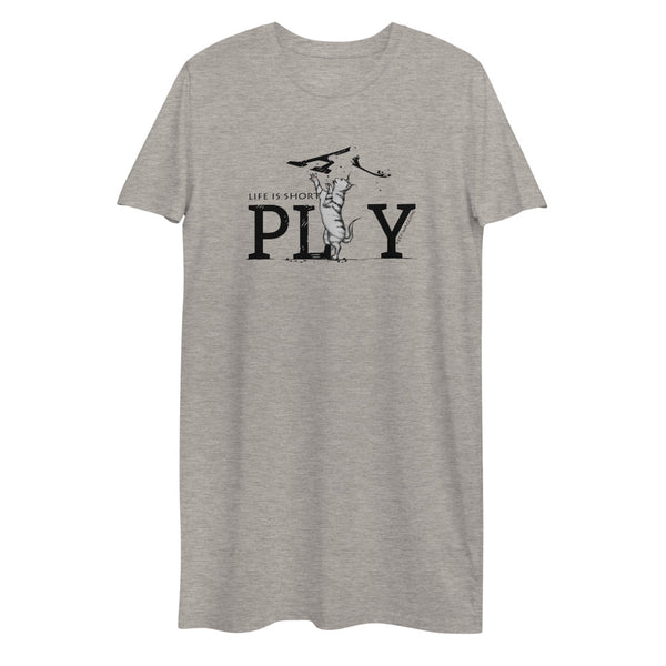 Life Is Short Play! Organic cotton t-shirt dress
