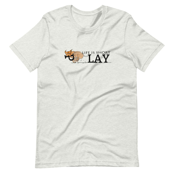 Life is short Play! Short-Sleeve Unisex T-Shirt