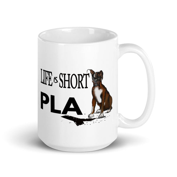 Life Is Short Play Boxer Mug