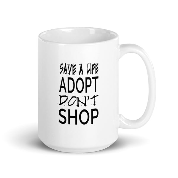Save a Life Adopt Don't Shop Mug