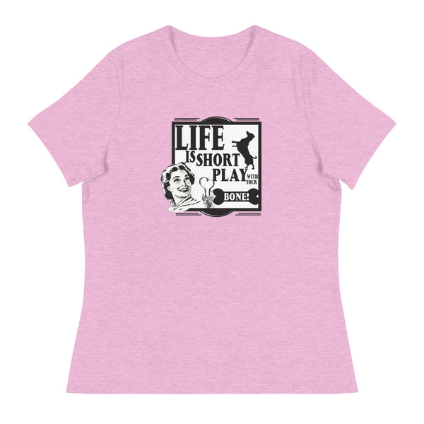 Life Is Short Play With Your Bone Relaxed T-Shirt