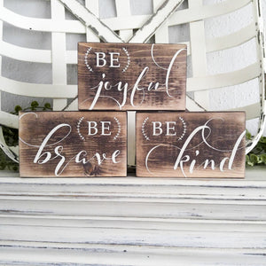 """BE Collection,"" Be Joyful, Be Brave, Be Kind"