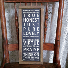 "Load image into Gallery viewer, ""Philippians 4:8"" Framed Wood Sign"
