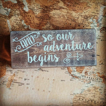 "Load image into Gallery viewer, ""And So Our Adventure Begins"" Wood Block Sign"