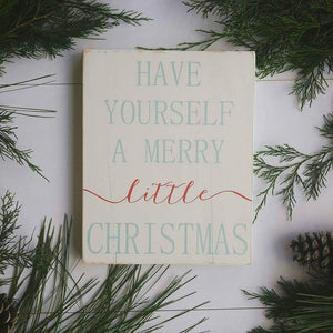 """Have Yourself a Merry Little Christmas"" Wood Sign"
