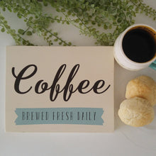"Load image into Gallery viewer, ""Coffee, Brewed Fresh Daily"" Wood Sign"