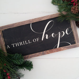 A Thrill of Hope - Framed Wood Sign