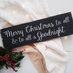 """Merry Christmas to All and to All a Goodnight"" Wood Sign"