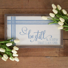 "Load image into Gallery viewer, ""Be Still and Know That I am God"" Wood Sign"