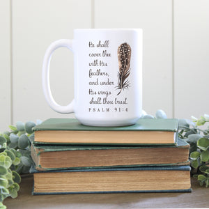 """He Shall Cover Thee With His Feathers"" Mug"