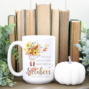 """I'm so glad I live in a world where there are Octobers"" Mug"