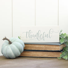 "Load image into Gallery viewer, ""Thankful"" Wooden Block Sign"
