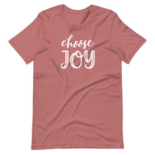 Load image into Gallery viewer, Choose Joy T-Shirt