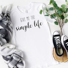 Load image into Gallery viewer, Give Me the Simple Life T-Shirt