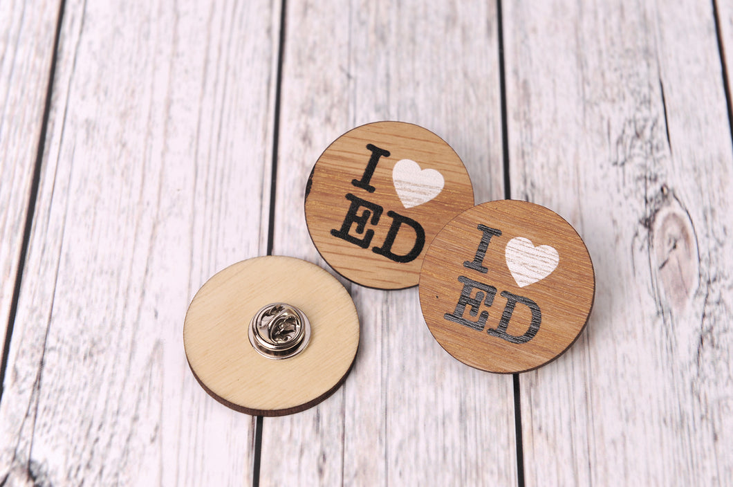 'I Heart Ed' Wooden Badge