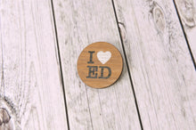 Load image into Gallery viewer, 'I Heart Ed' Wooden Badge