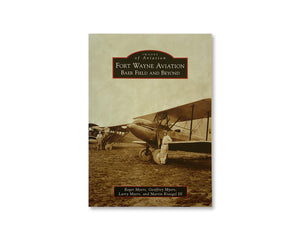 Fort Wayne Aviation Book - Baer Field and Beyond