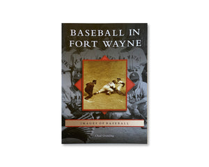 Baseball in Fort Wayne Book