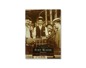 Fort Wayne, Indiana - Images of America Book