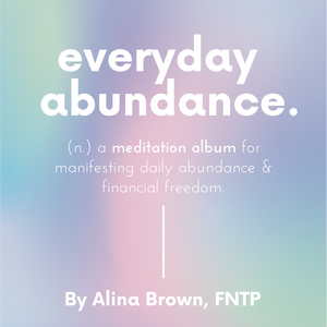Everyday Abundance - Guided Meditation Album by Alina Brown - Aligned Life Planner