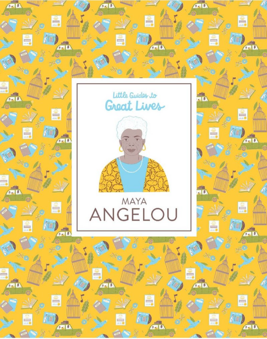 Little Guides to Great Lives: Maya Angelou