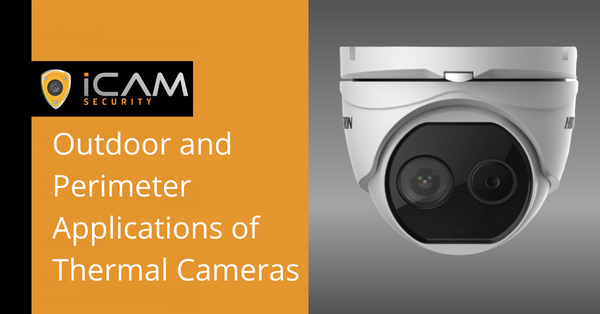 Outdoor and Perimeter Applications of Thermal Cameras