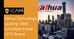 Dahua technology: leading video surveillance and cctv brand