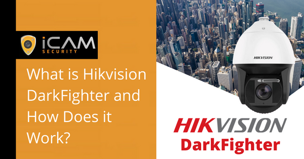 What is Hikvision DarkFighter and how does it work?