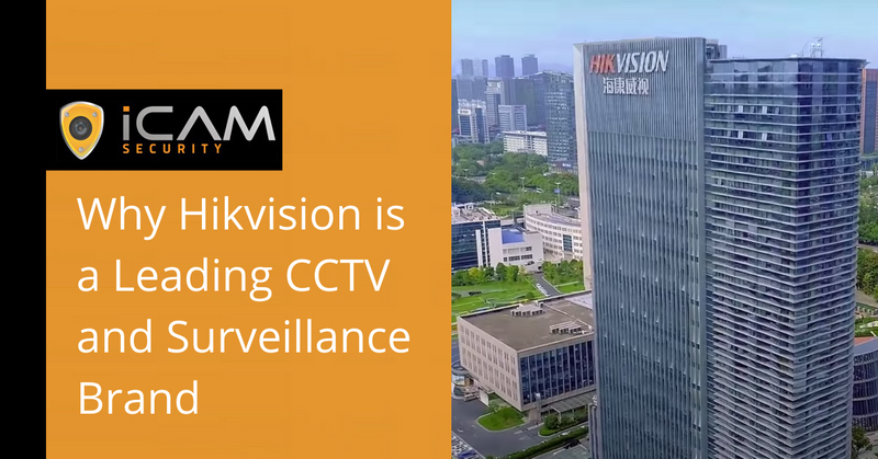 Why Hikvision is a leading CCTV and surveillance brand