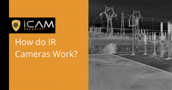 How do IR cameras work?