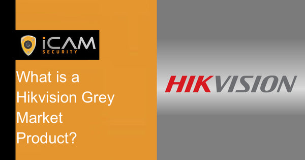 What is a Hikvision Grey Market Product?