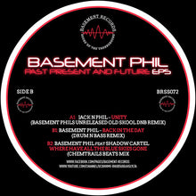 Load image into Gallery viewer, Basement Phil ‎–  Jack n Phil / Basement Phil Featuring Shadow Cartel ‎– Past Present And Future EP5  - Basement Records ‎– BRSS072
