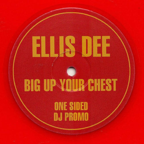 Ellis Dee - Big Up Your Chest - Red Vinyl Repress - JUN002-2019