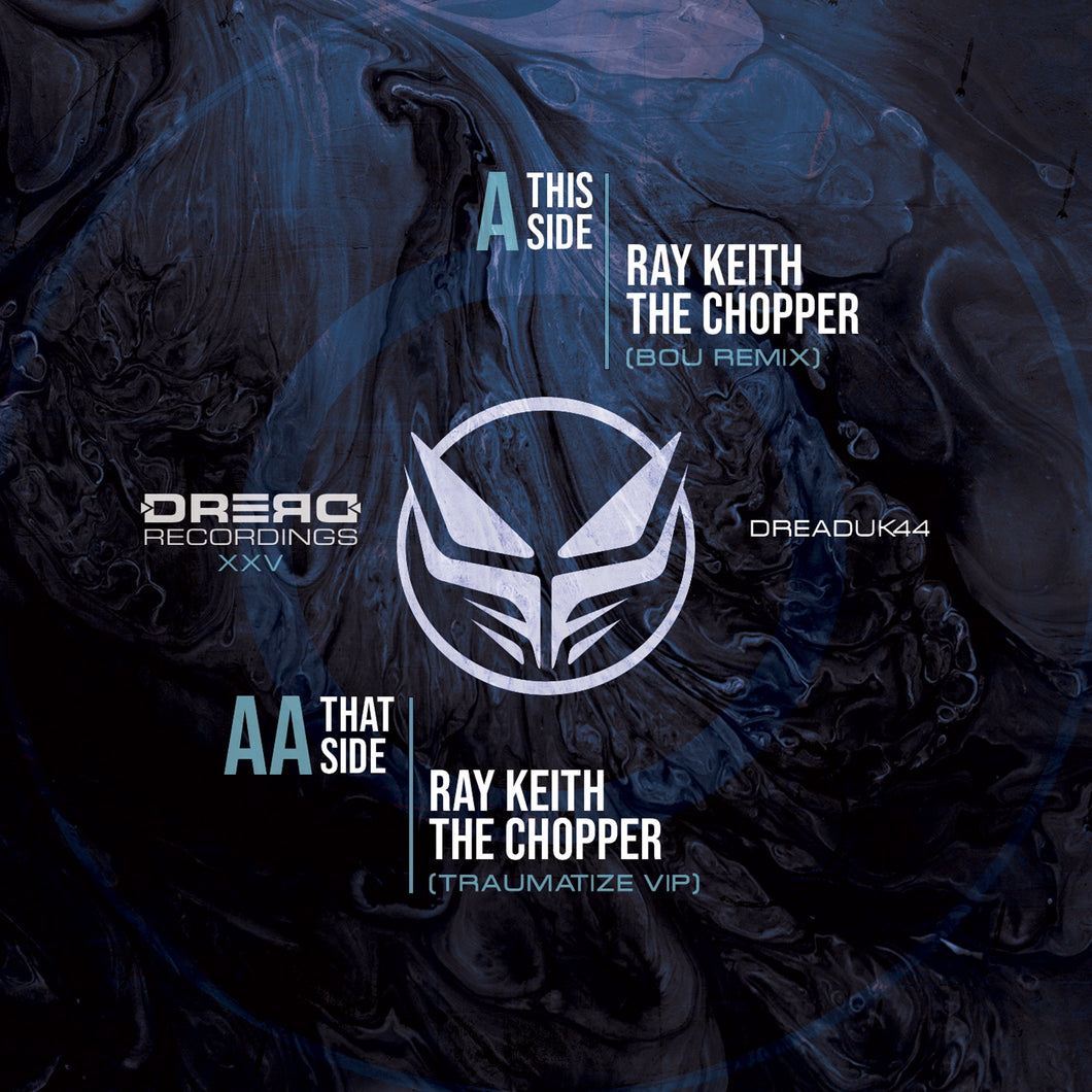 Ray Keith - The Chopper Remixes XXV - Dread Recordings - DREADUK44 - Bou remix - Blue Vinyl 12