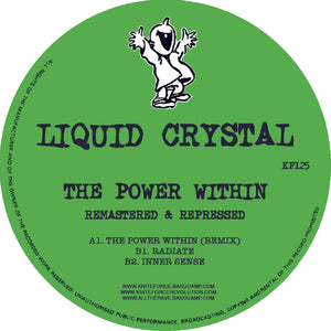 "Kniteforce - Liquid Crystal - The Power Within -12"" Vinyl - KF125"