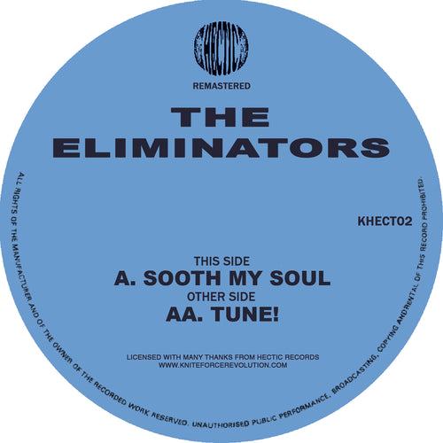 KHECT02 - The Eliminators - Soothe My Soul EP - Hectic Records - Khect02
