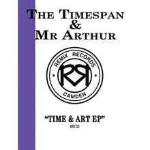 "Load image into Gallery viewer, The Timespan & Mr Arthur - Time & Art EP - Remix Records - Rec023 -12"" Vinyl"