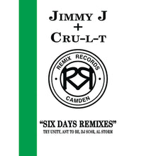 "Load image into Gallery viewer, Jimmy J & Cru-l-t 'Six Days Remixes EP' Remix Records - Rec20 12"" vinyl"