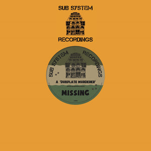"Missing 'Dubplate Murderer/Fixate Remix' 10"" – SSR002 - Sub System Recordings 10"" Vinyl"