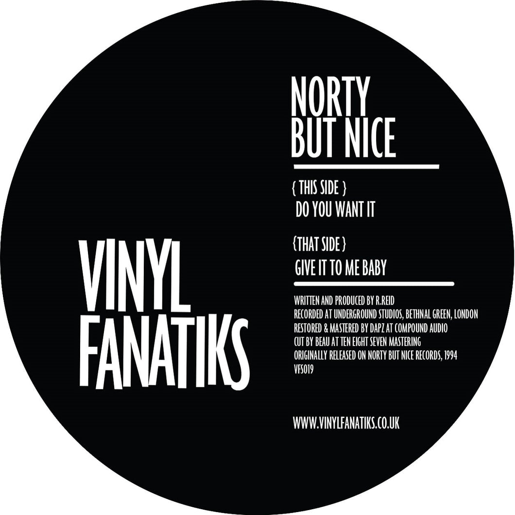 "Norty But Nice 'Do You Want It/Give It To Me Baby' 12"" – VFS019 - Vinyl Fanatiks"