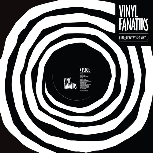 "X-Plode 'First Of Many/Watch This Go' 12"" – VFS018 - Vinyl Fanatiks"