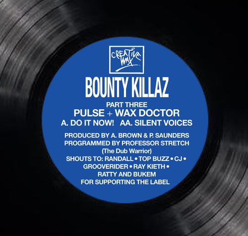 Bounty Killaz (Pulse + Wax Doctor) 'Do It Now!' / 'Silent Voices'Ltd edition repress