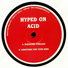 Load image into Gallery viewer, Hyped On Acid - Hardcore Junglism / Something For Your mind - MEDITATOR 004