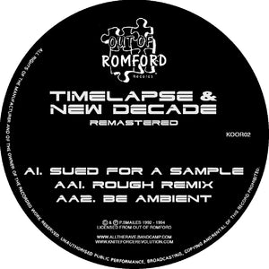 "TIMELAPSE/NEW DECADE - Sued For A Sample Remasters EP (12"") - Out Of Romford - Koor02"