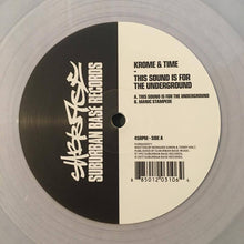 Load image into Gallery viewer, Krome & Time ‎– This Sound Is For The Underground Label: Suburban Base Records ‎– SUBBASE011 - clear vinyl