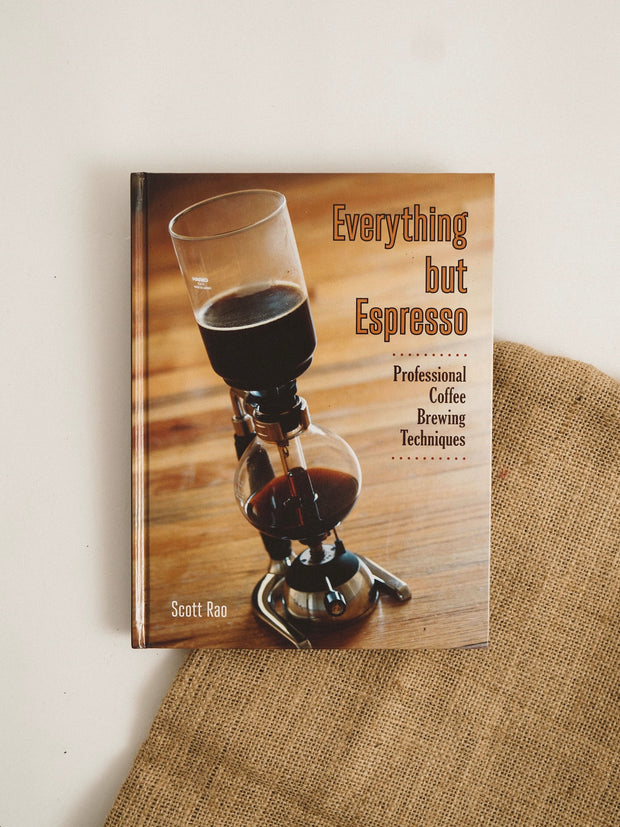 Everything but Espresso - Scott Rao