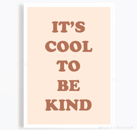 Its cool to be kind quote print