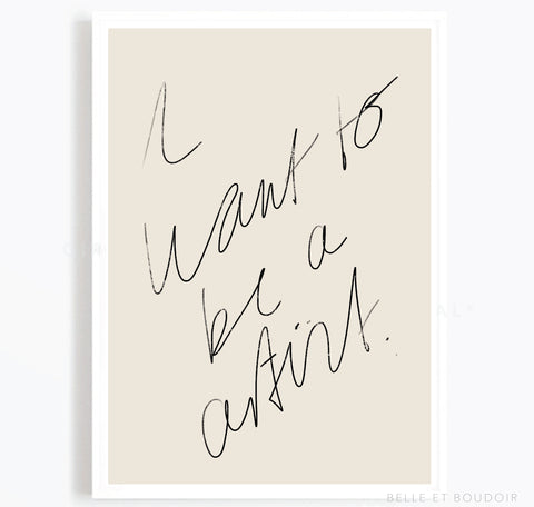 I want to be a Artist - Handwritten art print